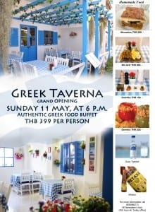 Greek Taverna grand OPENING SUNDAY 11 MAY, AT 6 P.M. AUTHENTIC GREEK FOOD BUFFET THB 399 PER PERSON